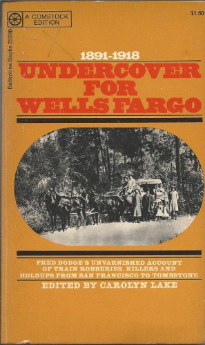 9780345235909: Under Cover for Wells Fargo: The Unvarnished Recollections of Fred Dodge