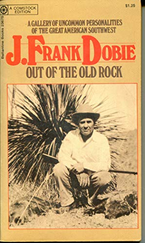 Out of the Old Rock (Comstock Edition): J. Frank Dobie