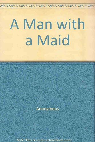 9780345237095: A Man with a Maid