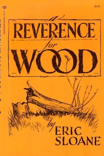 A Reverence for Wood: Sloane, Eric