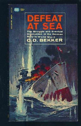 Defeat at Sea: C. D. Bekker