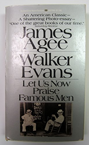 Let Us Now Praise Famous Men: James Agee