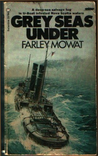 Grey Seas Under (0345237846) by Farley Mowat