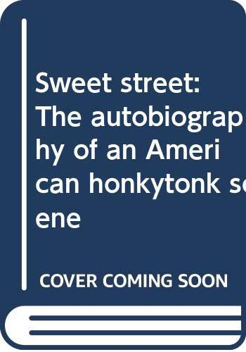 Sweet street: The autobiography of an American honkytonk scene (0345238257) by Jack Olsen