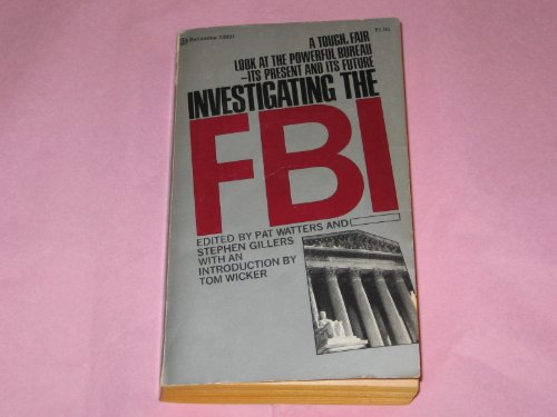 Investigating the FBI: A Book of the: Watters, Pat; Gillers,
