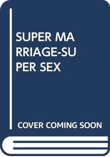 9780345238764: SUPER MARRIAGE-SUPER SEX