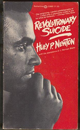 REVOLUTIONARY SUICIDE: Newton, Huey P