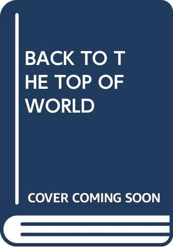9780345238849: Back to the Top of the World; A Novel