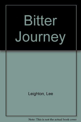 Bitter Journey: Lee Leighton