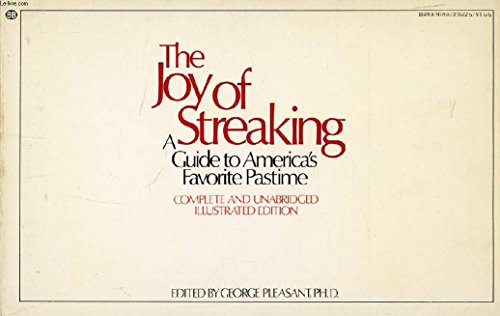 The Joy of Streaking: A Guide To America's Favorite Pastime. Complete and Unabridged ...