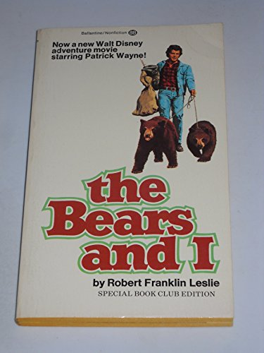 The Bears & I: Leslie, Robert F.