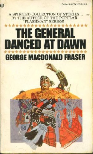 The General Danced at Dawn (0345241223) by George MacDonald Fraser