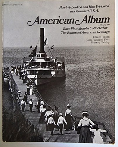 9780345242211: American Album: Rare Photographs Collected By the Editors of American Heritage (