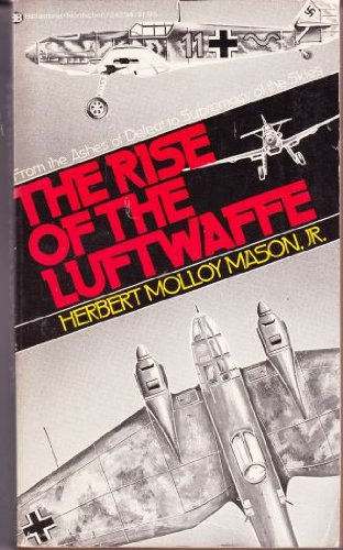 9780345242341: The Rise of the Luftwaffe: Forging the Secret German Air Weapon, 1918-1940