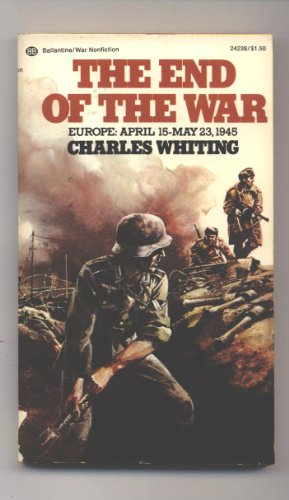 End of the War Europe April 15 May 23 19: Whiting, Charles