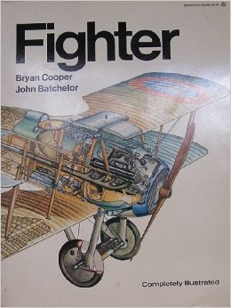 Fighter A History of Fighter Aircraft: Batchelor, John (Bryan