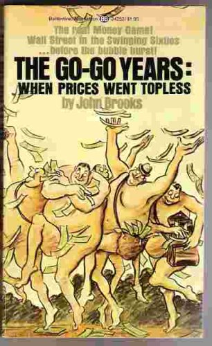 The Go-Go Years: When Prices Went Topless (0345242521) by John Brooks