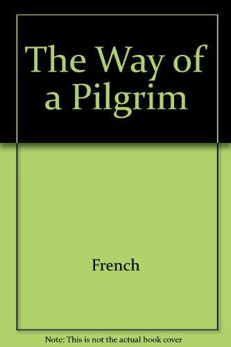 9780345242549: The Way of a Pilgrim and The Pilgrim Continues His Way