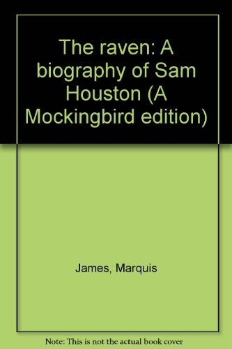 9780345243973: The raven: A biography of Sam Houston (A Mockingbird edition)