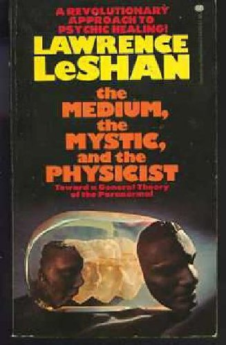9780345244086: The Medium, the Mystic and the Physicist: Toward a General Theory of the Paranormal