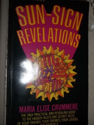 9780345244574: Sun-sign revelations: An unusual, practical, revealing, unflattering, lighthearted astrological guide to the perverse personalities of our friends, our enemies, our lovers, and ourselves