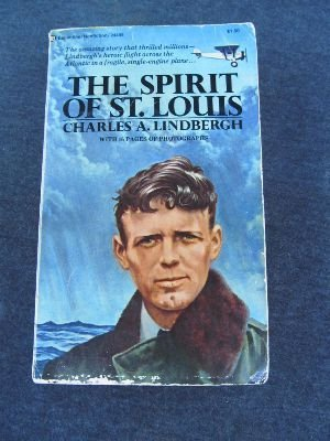 The Spirit of St Louis: Lindbergh, Charles A.,