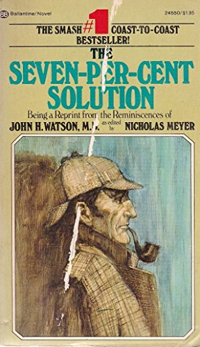 9780345245502: The Seven-Per-Cent Solution: Being a Reprint from the Reminiscences of John H. Watson, M.D.