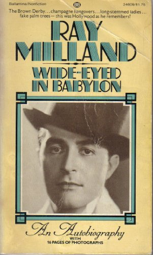Wide-Eyed in Babylon: Milland, Ray
