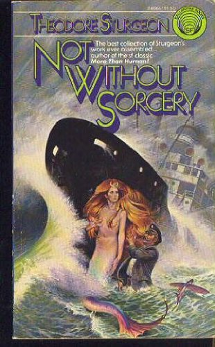 Not Without Sorcery: Theodore Sturgeon