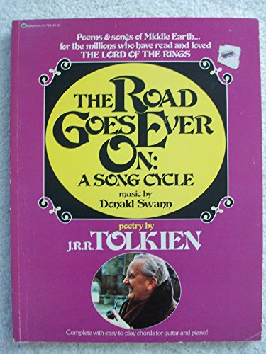 The Road Goes Ever On: A Song Cycle: Tolkein, J. R. R.; Swann, Donald