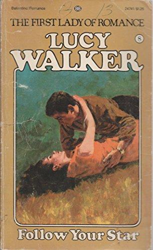 Follow Your Star: Walker, Lucy