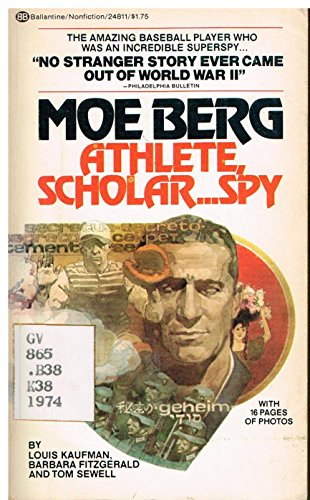 Moe Berg : Athlete, Scholar.Spy: Tom Sewell; Barbara