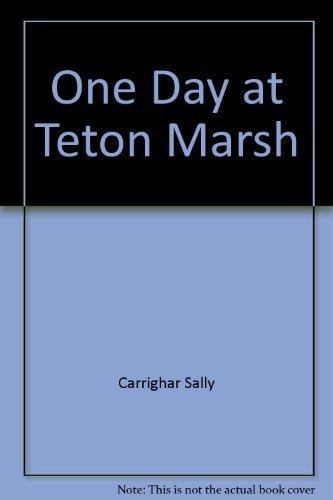 One Day at Teton Marsh: Carrighar, Sally