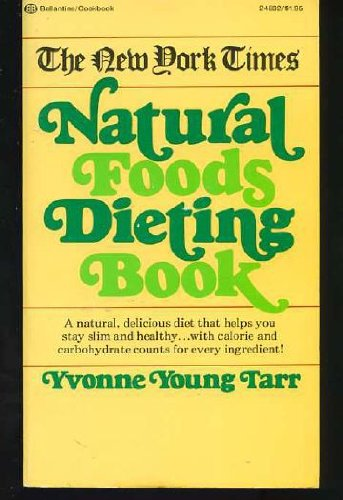 9780345248329: New York Times Natural Foods Dieting Book
