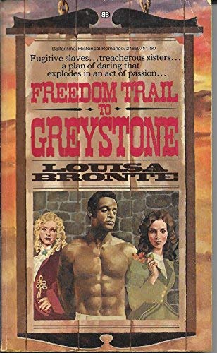 Freedom Trail to Greystone: Louisa Bronte