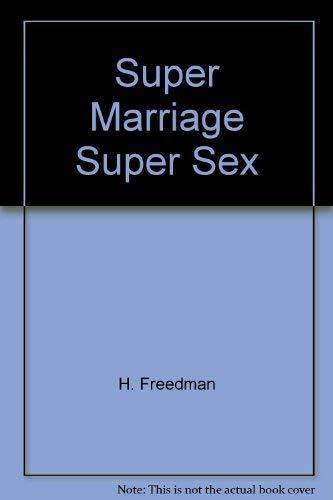 9780345249494: Super Marriage Super Sex