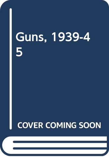 9780345249913: The Guns, 1939-45 (Second World War)