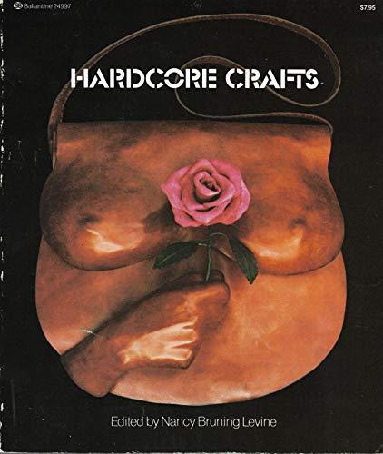 Hardcore Crafts: Levine, Nancy