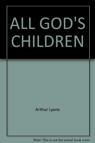 All God's Children: Arthur Lyons
