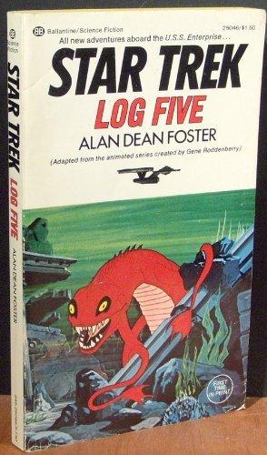 STAR TREK LOG FIVE (034525046X) by Alan Dean Foster