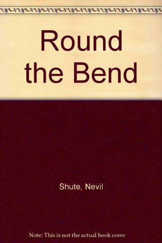 9780345250841: Round the Bend