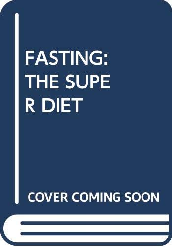 9780345250902: Fasting: The Super Diet