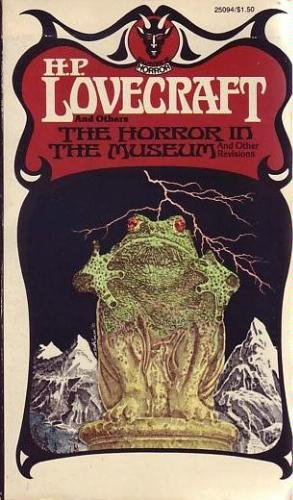 9780345250940: The Horror in the Museum and Other Revisions