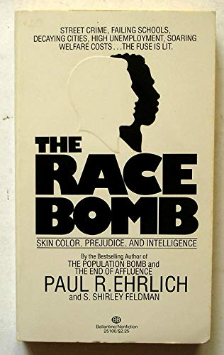 The Race Bomb: Paul R. Ehrlich;
