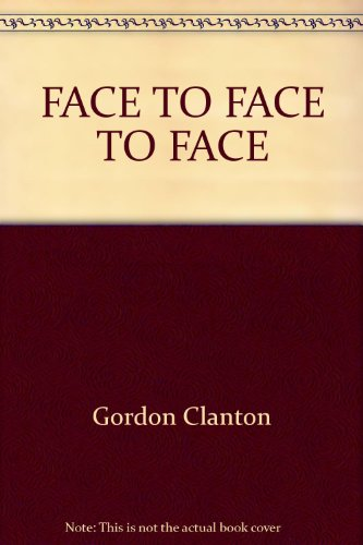 9780345251169: FACE TO FACE TO FACE by Clanton, Gordon