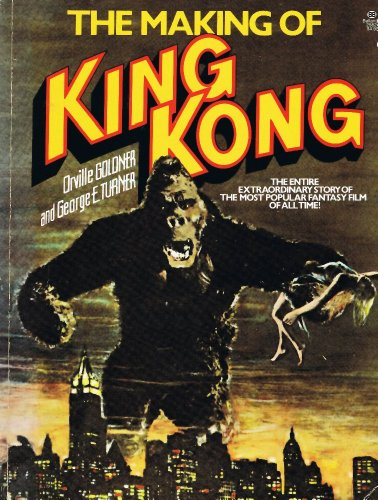 9780345251343: The Making of King Kong - the entire extraordinary story of the most popular fantasy film of all time!
