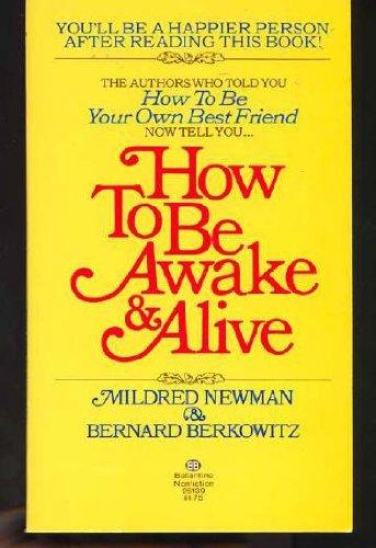 9780345251398: How to Be Awake & Alive