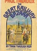 9780345251916: The Great Railway Bazaar : By Train Through Asia