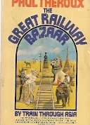 9780345251916: The Great Railway Bazaar : By Train Through Asia