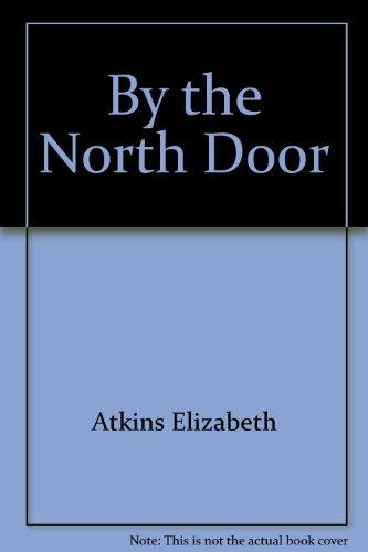 By the North Door: Atkins, Meg Elizabeth